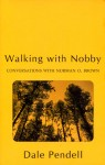 Walking With Nobby: Conversations with Norman O. Brown cover