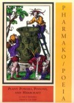 Pharmako/Poeia: Plant Powers, Poisons, and Herbcraft cover